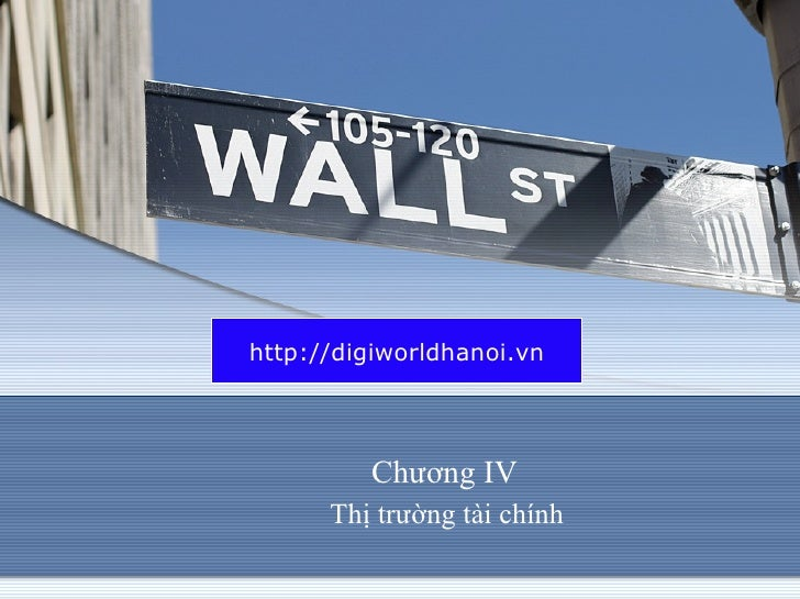 Chương IV  Thị trường tài chính http://digiworldhanoi.vn