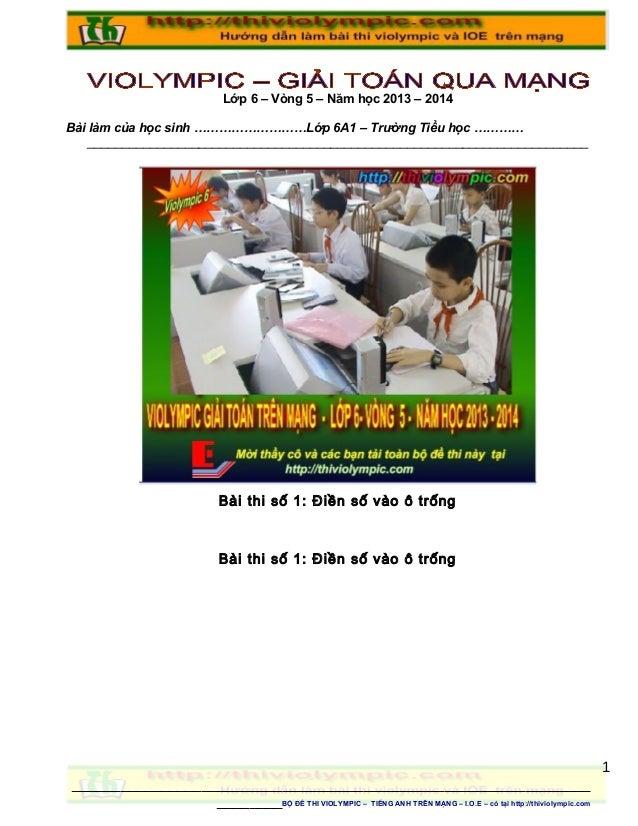 Lớp 6 – Vòng 5 – Năm học 2013 – 2014 Bài làm của học sinh ………………………Lớp 6A1 – Trường Tiểu học ………… ________________________...