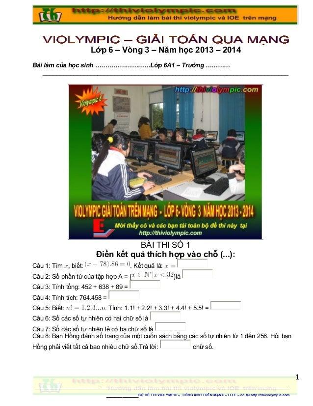 Lớp 6 – Vòng 3 – Năm học 2013 – 2014 Bài làm của học sinh ………………………Lớp 6A1 – Trường ………… _________________________________...