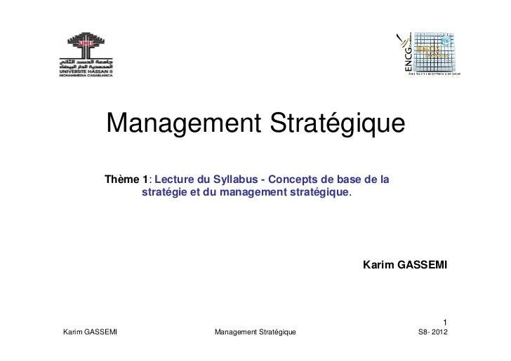Management Stratégique         Thème 1: Lecture du Syllabus - Concepts de base de la               stratégie et du managem...