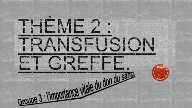 Que transfuse t-on ?