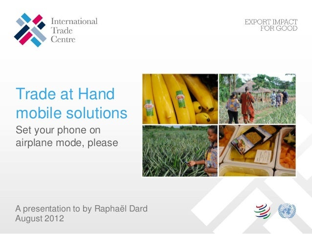 Trade at Handmobile solutionsSet your phone onairplane mode, pleaseA presentation to by Raphaël DardAugust 2012