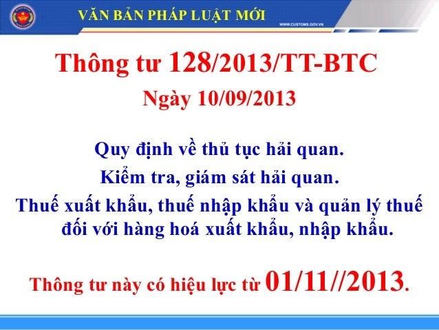 Thông tư 128/2013/TT-BTC Ngày 10/09/2013 Quy định về thủ tục hải quan. Kiểm tra, giám sát hải quan. Thuế xuất khẩu, thuế n...