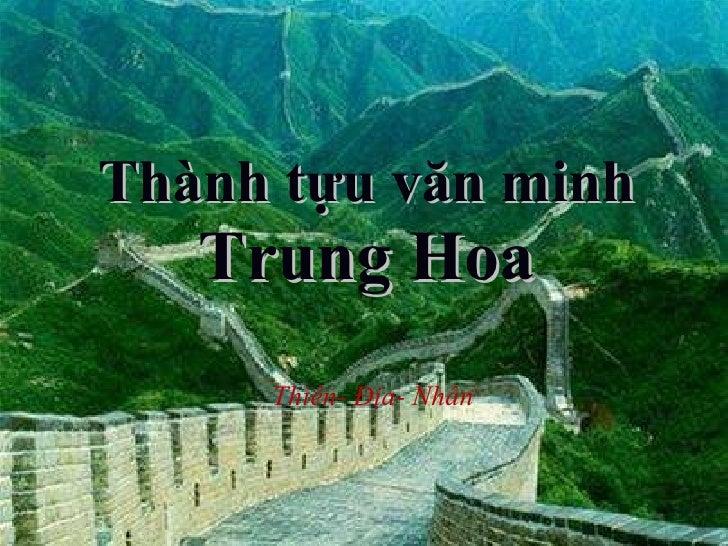 Thành tựu văn minh  Trung Hoa Thiên- Địa- Nhân