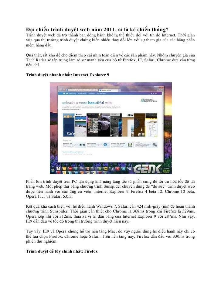Đại chiến trình duyệt web năm 2011, ai là kẻ chiến thắng?Trình duyệt web đã trở thành bạn đồng hành không thể thiếu đối vớ...