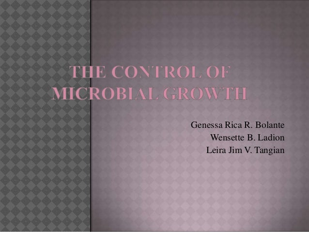 Tho control of microbial growth