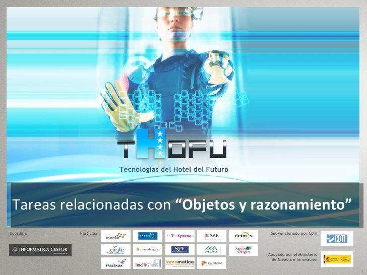 """Tecnologías del Hotel del Futuro Tareas relacionadas con """"Objetos y razonamiento""""Coordina   Participa                     ..."""
