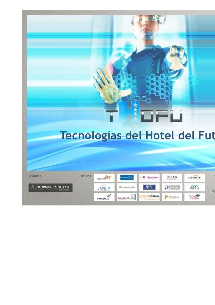 Tecnologías del Hotel del FuturoCoordina      Participa                Subvencionado por CDTI                             ...