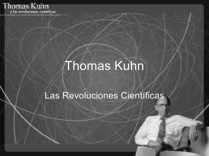 Thomas Kuhn Las Revoluciones Científicas