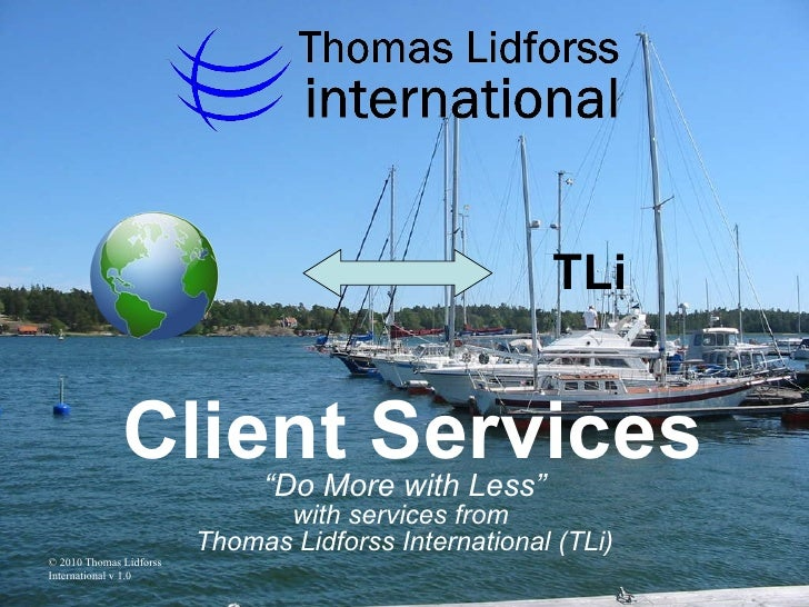 """"""" Do More with Less"""" with services from  Thomas Lidforss International (TLi) Client Services TLi"""