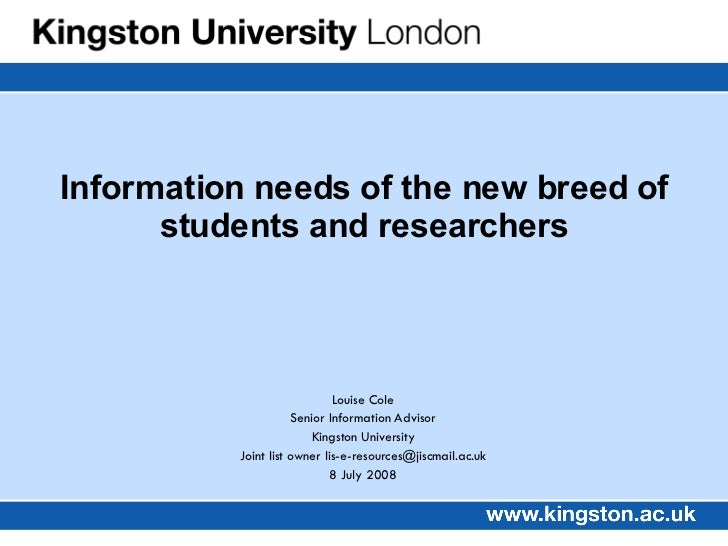Information needs of the new breed of students and researchers