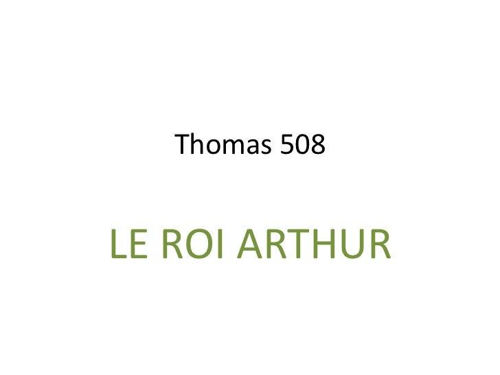 Thomas 508LE ROI ARTHUR