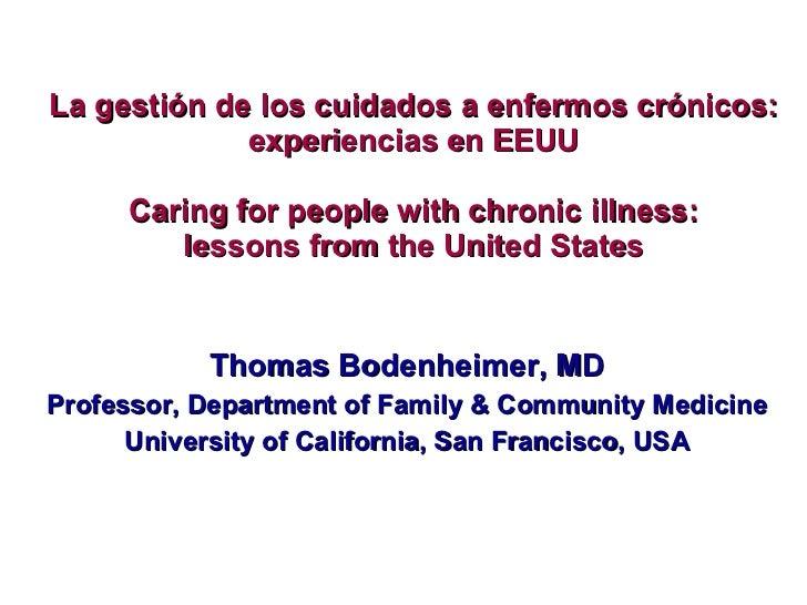 La gestión de los cuidados a enfermos crónicos: experiencias en EEUU Caring for people with chronic illness: lessons from ...