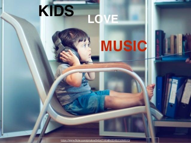 https://www.flickr.com/photos/34547181@N00/6023268510/ KIDS LOVE MUSIC