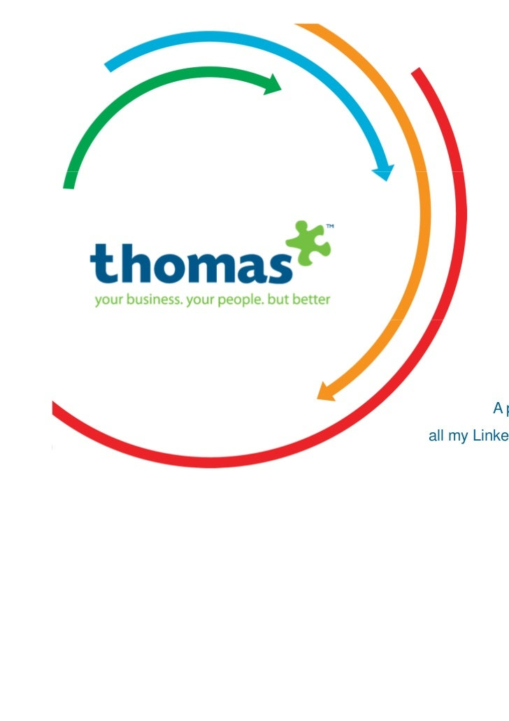 A presentation to                                        all my LinkedIn colleaguesCopyright © Thomas International 201123...