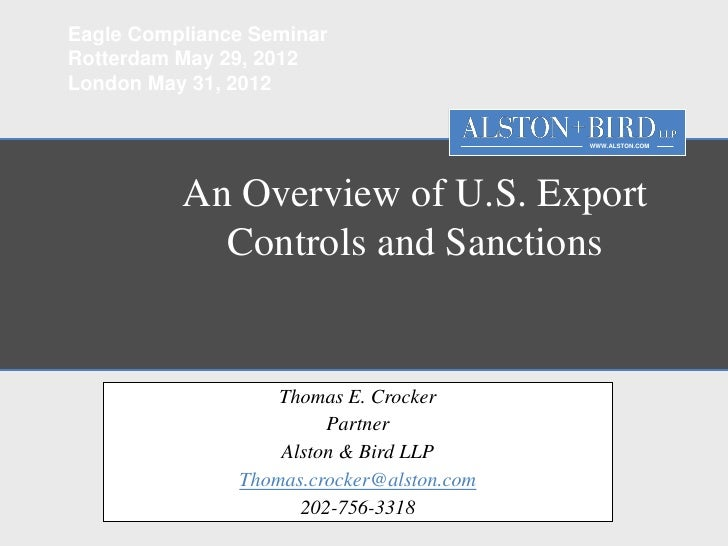 Export Compliance Management Seminar 29 & 31 May 2012: An overview of U.S. Export Controls and Sanctions