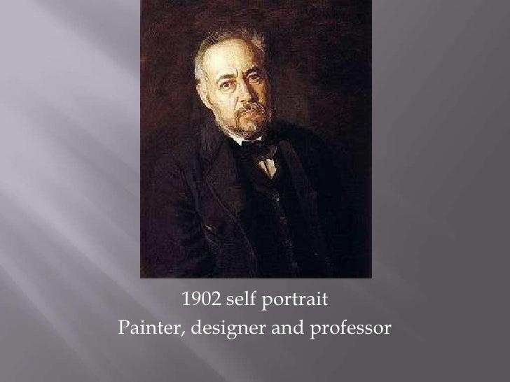 1902 self portrait <br />Painter, designer and professor<br />
