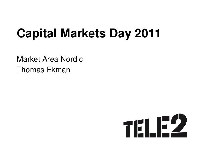 Capital Markets Day 2011 Market Area Nordic Thomas Ekman