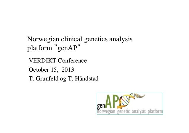 "Norwegian clinical genetics analysis platform ""genAP"", Thomas Grünfeld and Tony Håndstad, Oslo Universitetssykehus"