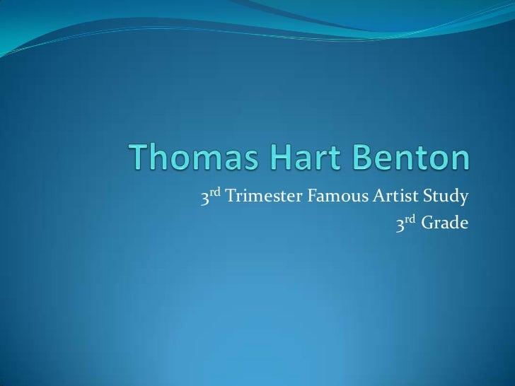 Thomas Hart Benton<br />3rd Trimester Famous Artist Study<br />3rd Grade<br />
