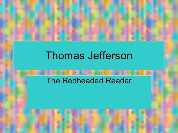 Thomas Jefferson The Redheaded Reader