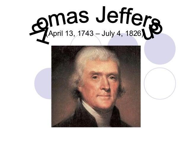 (April 13, 1743 – July 4, 1826)