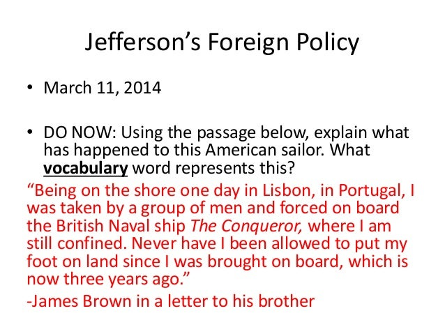 thomas jefferson foreign domestic policies What were the domestic issues and policies during thomas jefferson's presidency - 2700312.