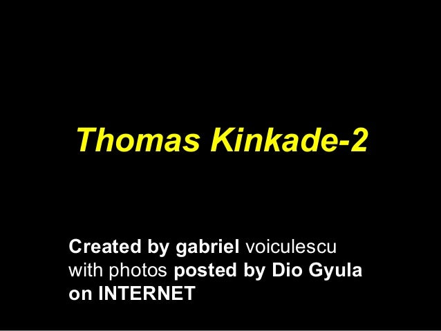 Thomas Kinkade-2 Created by gabriel voiculescu with photos posted by Dio Gyula on INTERNET