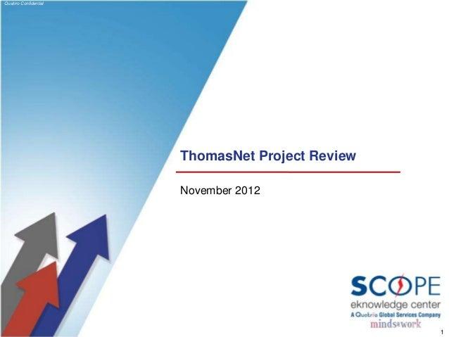Quatrro Confidential                       ThomasNet Project Review                       November 2012                   ...