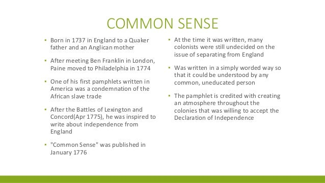 by common essay paine sense Thomas , common sense by thomas was born at , norfolk, on january 29, 1737 he was the son of quaker stay maker and he spent several years at sea after he tried some occupations on land need essay sample on thomas paine, common sense specifically for you for only $1290/page.