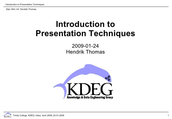 Introduction to Presentation Techniques  Dipl.-Wirt.-Inf. Hendrik Thomas                                       Introductio...