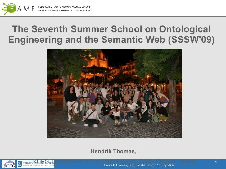 The Seventh Summer School on Ontological Engineering and the Semantic Web (SSSW'09)                                  Hendr...