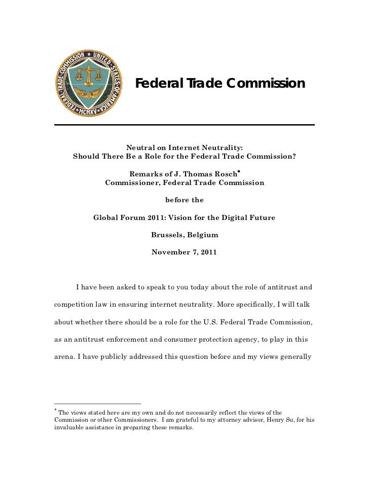Federal Trade Commission                   Neutral on Internet Neutrality:      Should There Be a Role for the Federal Tra...