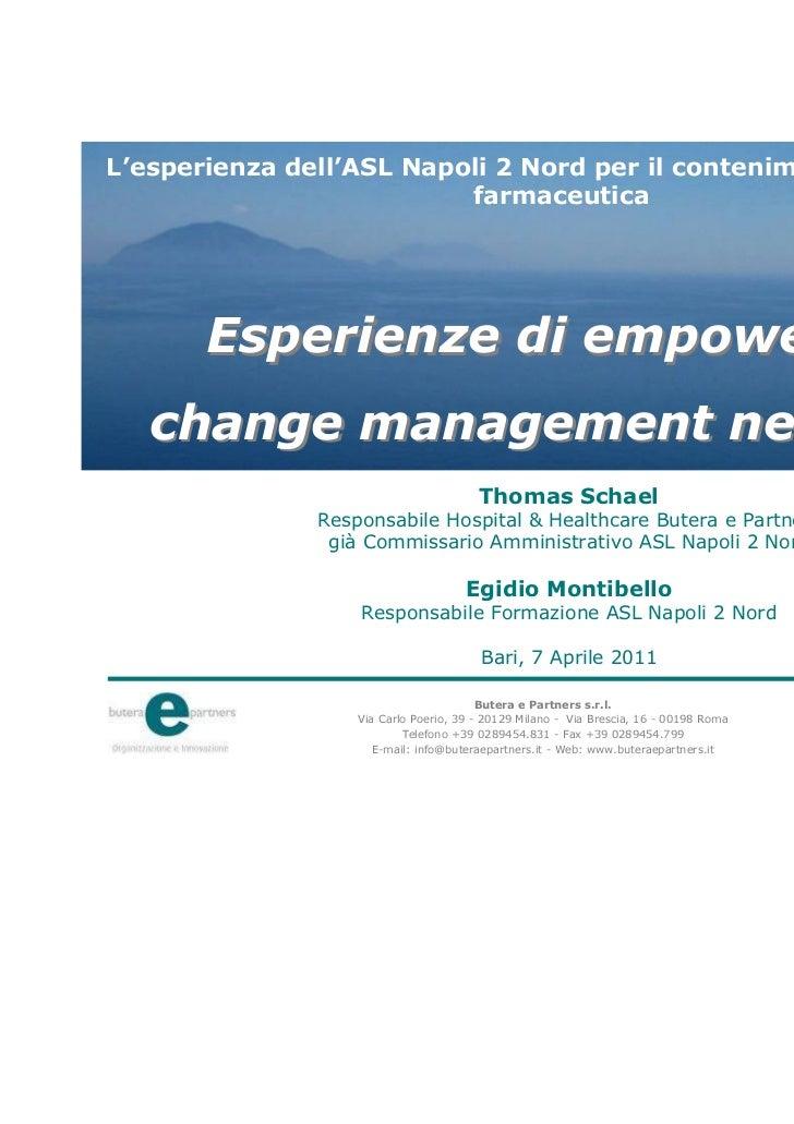 Thomas Schael: Esperienze di empowerment e change management nella Pubblica Amministrazione - L'esperienza dell'ASL Napoli 2 Nord per il contenimento della spesa farmaceutica