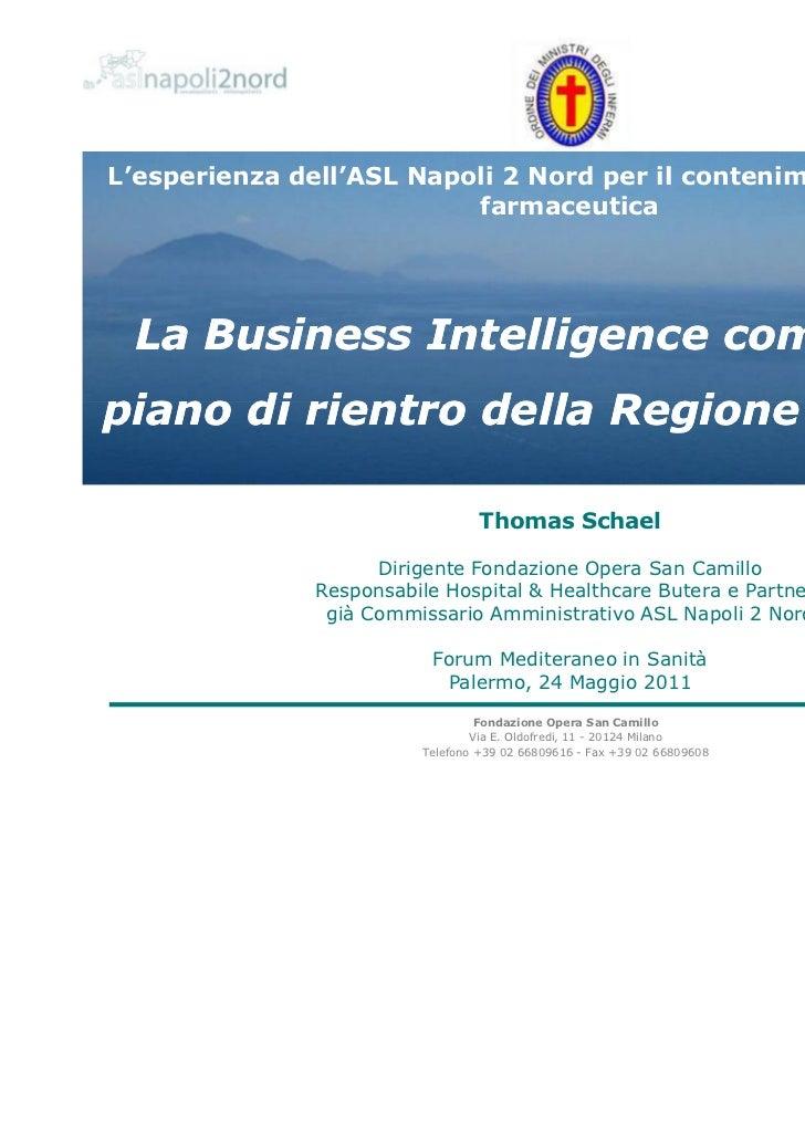 Thomas Schael: La business intelligence come leva del piano di rientro della Regione Campania - Forum Mediteraneo della Sanità - Palermo 24 maggio 2011