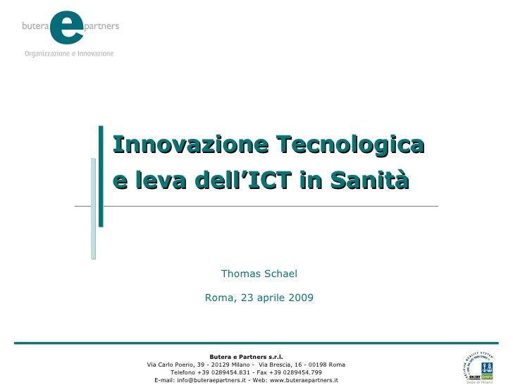 Thomas Schael: Sanita' Intelligente - Innovazione Tecnologica e la leva dell' ICT in Sanita' - Roma 23/04/2009