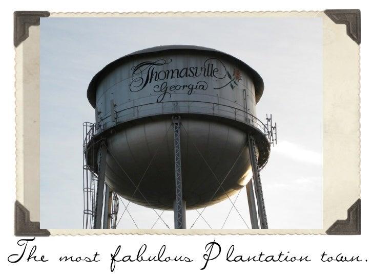The most fabulous Plantation town.