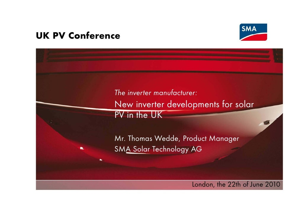 UK PV Conference       C f                   The inverter manufacturer:               New inverter deve op e s for so a   ...