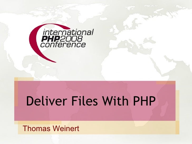 Deliver Files With PHP Thomas Weinert