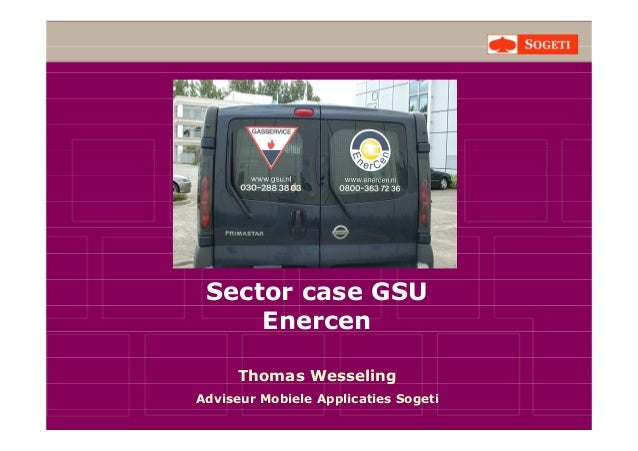 Sector case GSU Enercen Thomas Wesseling Adviseur Mobiele Applicaties Sogeti