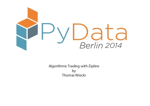 Algorithmic Trading with Zipline by Thomas Wiecki