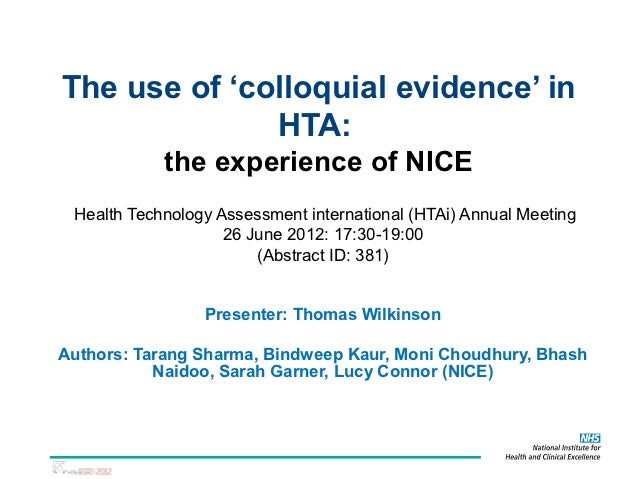 The use of 'colloquial evidence' in              HTA:            the experience of NICE Health Technology Assessment inter...