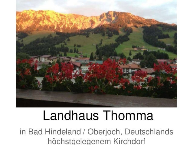 Landhaus Thomma in Bad Hindeland / Oberjoch, Deutschlands höchstgelegenem Kirchdorf