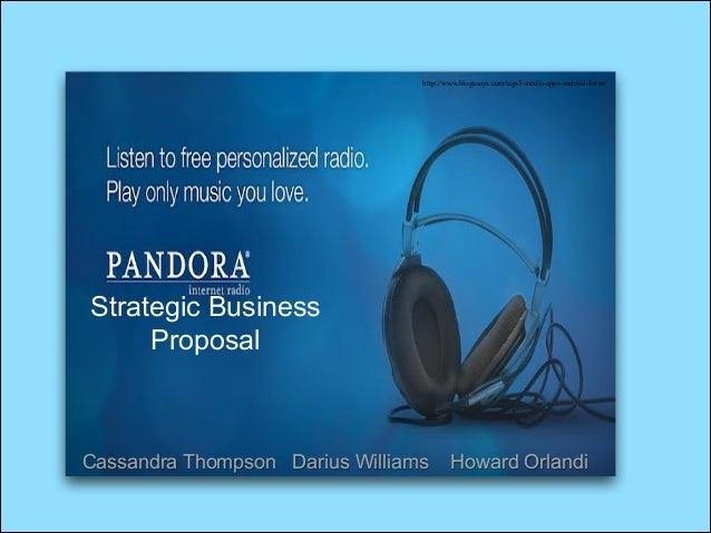 Strategic Business Proposal Cassandra Thompson Darius Williams Howard Orlandi http://www.blogsaays.com/top-5-media-apps-an...