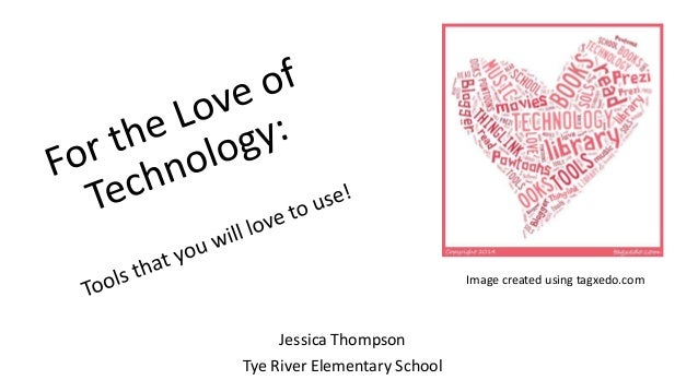 Thompson Conference Presentation: For the Love of Technology