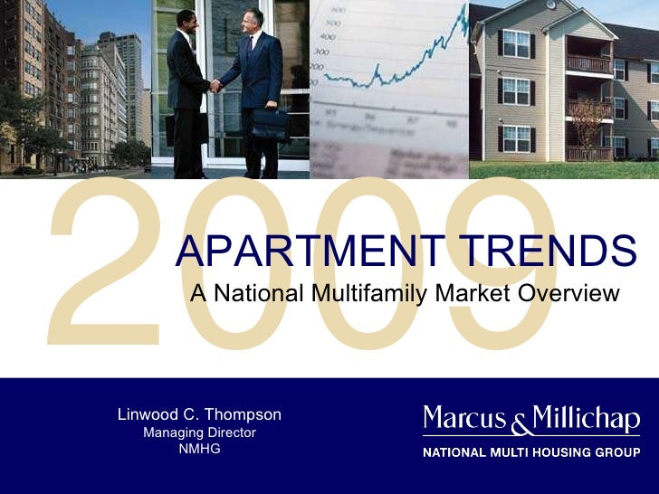 2009 APARTMENT TRENDS A National Multifamily Market Overview Linwood C. Thompson Managing Director NMHG