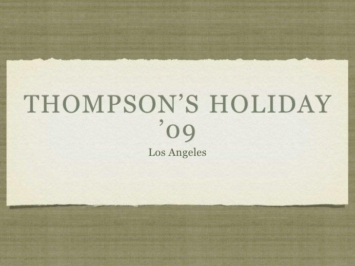 Thompsons LA Holiday