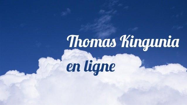 Thomas Kingunia en ligne