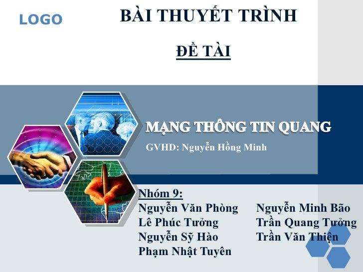 LOGO   BÀI THUYẾT TRÌNH              ĐỀ TÀI         GVHD: Nguyễn Hồng Minh        Nhóm 9:        Nguyễn Văn Phòng    Nguyễ...