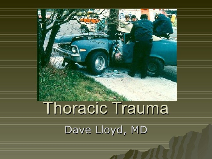 Thoracic Trauma Dave Lloyd, MD